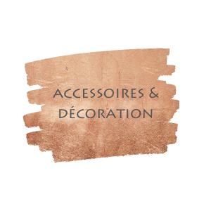 Accessoires & Décoration